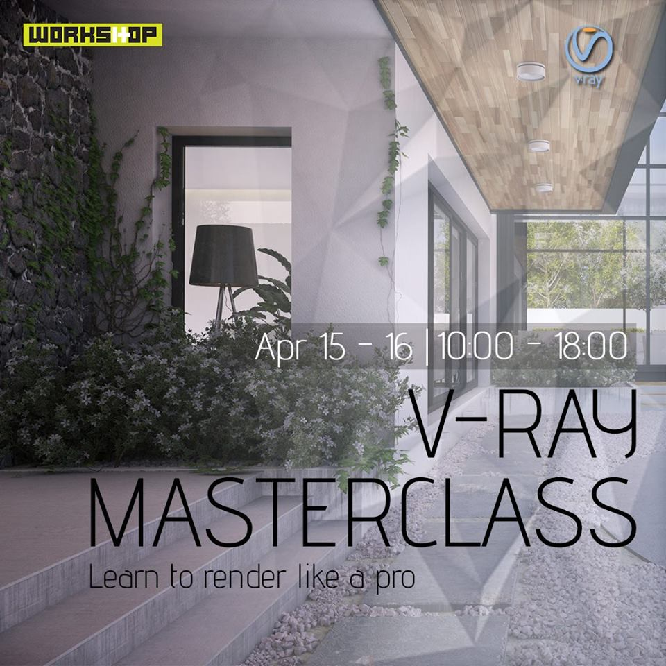 THE-WORKSHOP_Vray Masterclass_April2017