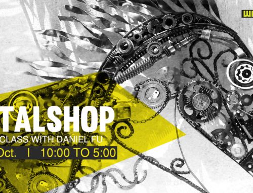Oct 20/21 : METALSHOP, Masterclass with Daniel Fu