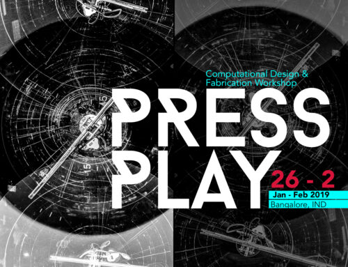 Jan 26, 2019 : PRESS PLAY – Computational design and Digital Fabrication